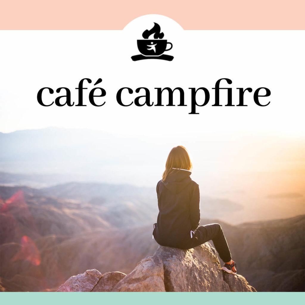 café campfire Podcast