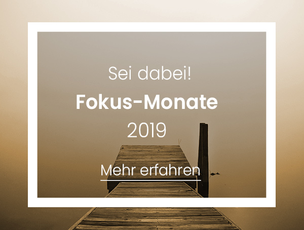 Fokus-Monate