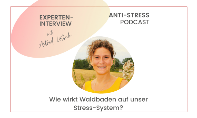 anti-stress-podcast Experteninterview Astrid Laetsch